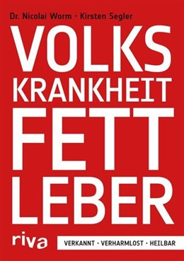 Abbildung von Worm / Segler | Volkskrankheit Fettleber | 2016 | Verkannt - verharmlost - heilb...