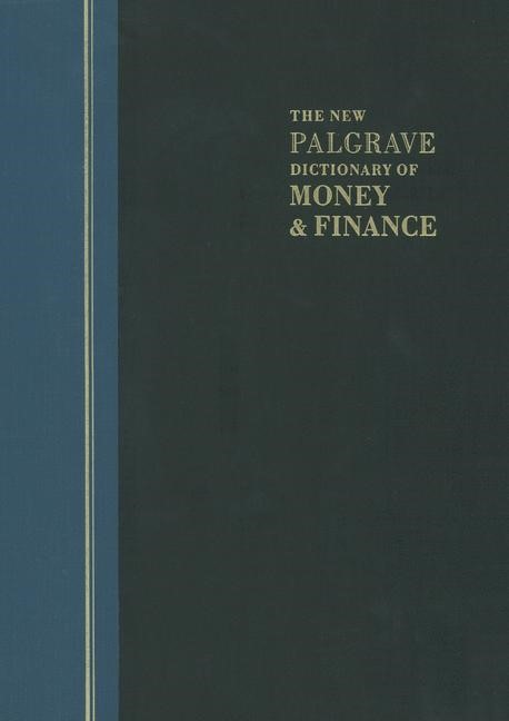 The New Palgrave Dictionary of Money and Finance | Eatwell / Milgate / Newman | Softcover reprint of the original 1st ed. 1992, 1992 | Buch (Cover)