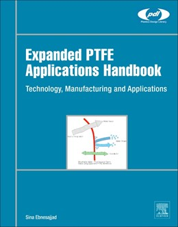 Abbildung von Ebnesajjad | Expanded PTFE Applications Handbook | 2016 | Technology, Manufacturing and ...