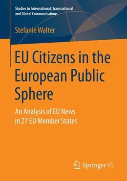 Abbildung von Walter | EU Citizens in the European Public Sphere | 1. Auflage | 2016 | beck-shop.de