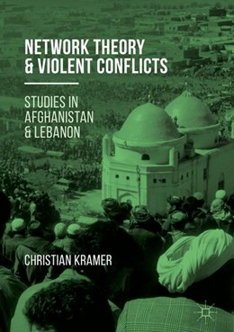 Abbildung von Kramer | Network Theory and Violent Conflicts | 1st ed. 2017 | 2016 | Studies in Afghanistan and Leb...