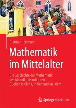 Abbildung von Herrmann | Mathematik im Mittelalter | 2016 | Die Geschichte der Mathematik ...
