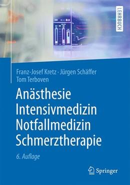 Abbildung von Kretz / Schäffer | Anästhesie, Intensivmedizin, Notfallmedizin, Schmerztherapie | 6. Auflage | 2016 | beck-shop.de