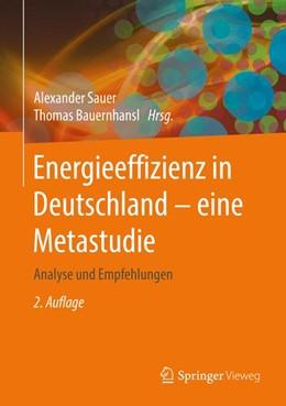 Abbildung von Sauer / Bauernhansl   Energieeffizienz in Deutschland - eine Metastudie   2., aktualisierte Aufl. 2016   2017   Analyse und Empfehlungen