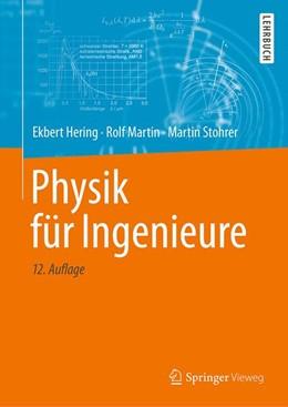 Abbildung von Hering / Martin / Stohrer | Physik für Ingenieure | 12., aktualisierte und ergänzte Auflage | 2017