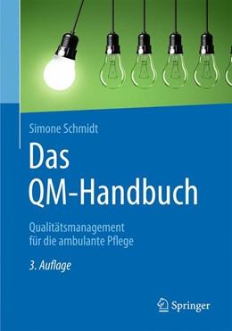Abbildung von Schmidt | Das QM-Handbuch | 3., aktualisierte und erweiterte Auflage | 2016 | Qualitätsmanagement für die am...