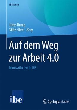 Abbildung von Rump / Eilers   Auf dem Weg zur Arbeit 4.0   1. Auflage   2017   beck-shop.de