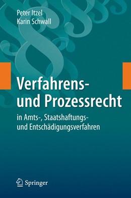 Abbildung von Itzel / Schwall   Verfahrens- und Prozessrecht in Amts-, Staatshaftungs- und Entschädigungsverfahren   1. Auflage   2016   beck-shop.de