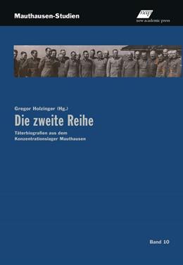 Abbildung von Holzinger | Die zweite Reihe | 2016 | Täterbiografien aus dem Konzen...