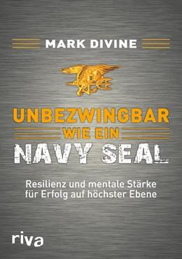 Abbildung von Divine | Unbezwingbar wie ein Navy SEAL | 1. Auflage | 2016 | beck-shop.de
