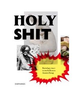 Abbildung von Mettler / Rogger / Weber / Widmer / Zweifel | Holy Shit | 2016 | Katalog einer verschollenen Au...