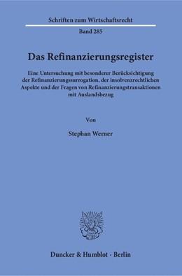 Abbildung von Werner | Das Refinanzierungsregister | 1. Auflage | 2016 | Eine Untersuchung mit besonder...