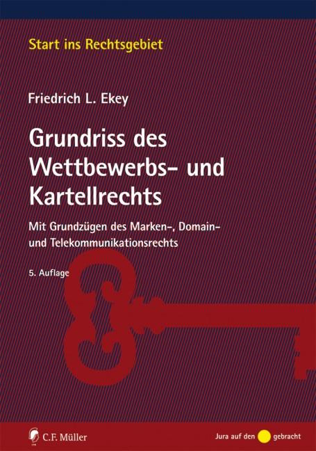 Abbildung von Ekey   Grundriss des Wettbewerbs- und Kartellrechts   5., neu bearbeitete und erweiterte Auflage 2016.   2016