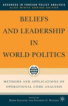 Abbildung von Schafer / Walker | Beliefs and Leadership in World Politics | 2016 | Methods and Applications of Op...