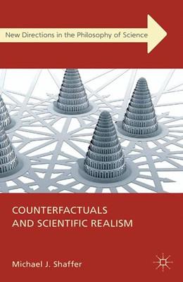 Abbildung von Shaffer | Counterfactuals and Scientific Realism | 1. Auflage | 2012 | beck-shop.de