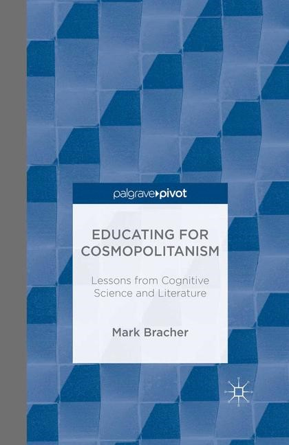 Educating for Cosmopolitanism: Lessons from Cognitive Science and Literature | Bracher | 1st ed. 2013, 2013 | Buch (Cover)