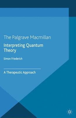 Abbildung von Friederich | Interpreting Quantum Theory | 1. Auflage | 2015 | beck-shop.de