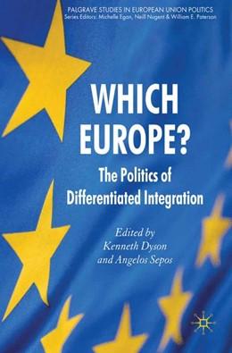 Abbildung von Dyson / Sepos | Which Europe? | 1st ed. 2010 | 2010 | The Politics of Differentiated...