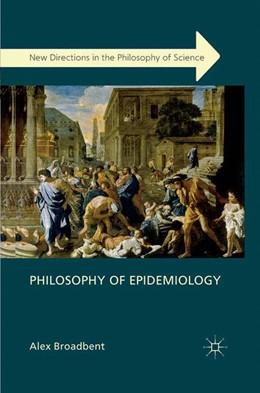 Abbildung von Broadbent | Philosophy of Epidemiology | 1. Auflage | 2013 | beck-shop.de