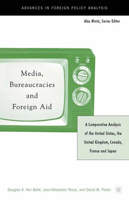 Abbildung von Van Belle | Media, Bureaucracies, and Foreign Aid | Softcover reprint of the original 5th ed. 2004 | 2004 | A Comparative Analysis of the ...