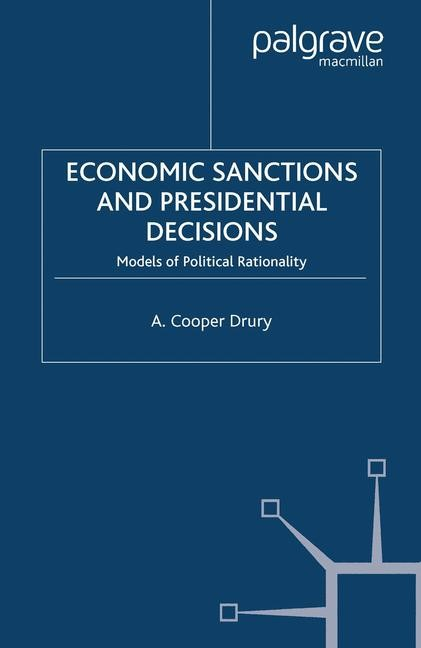 Economic Sanctions and Presidential Decisions | Drury | 1st ed. 2005, 2015 | Buch (Cover)