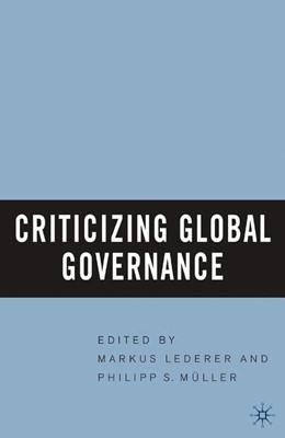 Abbildung von Lederer / Muller | Criticizing Global Governance | 1st ed. 2005 | 2005