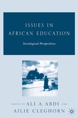 Abbildung von Abdi / Cleghorn | Issues in African Education | 1st ed. 2005 | 2005 | Sociological Perspectives