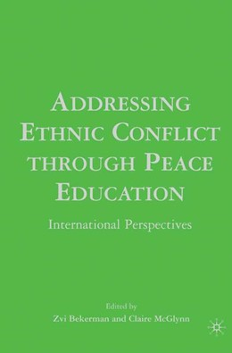 Abbildung von Bekerman / McGlynn | Addressing Ethnic Conflict through Peace Education | 1st ed. 2007 | 2007 | International Perspectives