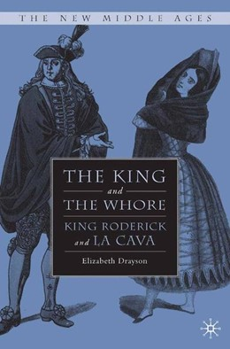 Abbildung von Drayson | The King and the Whore | 1st ed. 2007 | 2008 | King Roderick and La Cava