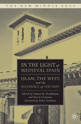 Abbildung von Doubleday / Coleman   In the Light of Medieval Spain   1st ed. 2008   2008   Islam, the West, and the Relev...