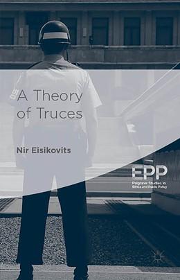 Abbildung von Eisikovits | A Theory of Truces | 1st ed. 2015 | 2014
