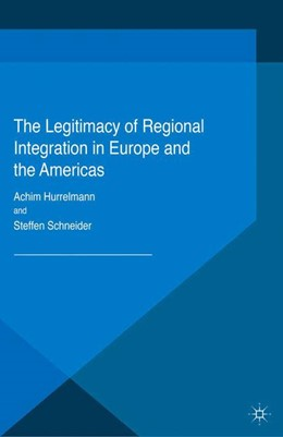 Abbildung von Hurrelmann / Schneider | The Legitimacy of Regional Integration in Europe and the Americas | 1. Auflage | 2014 | beck-shop.de