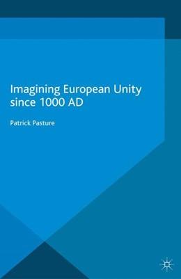 Abbildung von Pasture | Imagining European Unity since 1000 AD | 1. Auflage | 2017 | beck-shop.de