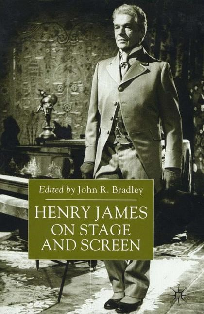 Henry James on Stage and Screen | Bradley | 1st ed. 2000, 2000 | Buch (Cover)