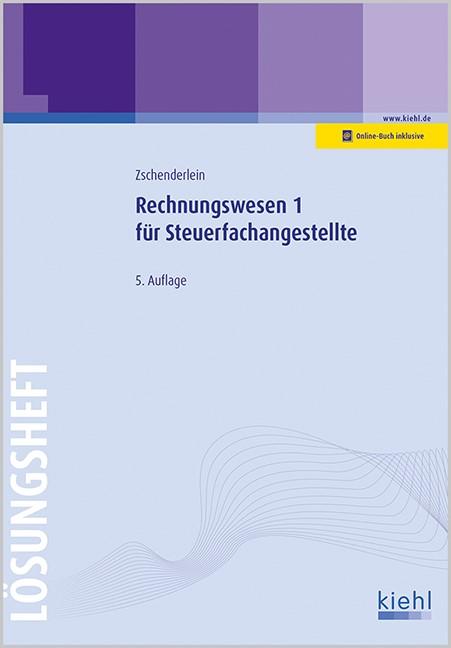 Abbildung von Zschenderlein | Rechnungswesen 1 für Steuerfachangestellte - Lösungsheft | 5., aktualisierte Auflage | 2016