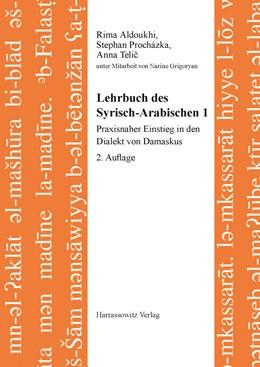 Abbildung von Aldoukhi / Procházka / Telic | Lehrbuch des Syrisch-Arabischen 1 | 2. Auflage | 2016 | Praxisnaher Einstieg in den Di...
