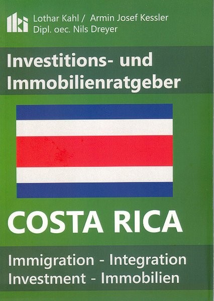 Costa Rica Investitions- und Immobilienratgeber | Kahl / Kessler / Dreyer | Neuauflage, 2016 | Buch (Cover)