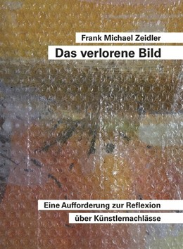 Abbildung von Zeidler | Das verlorene Bild | 2016 | Eine Aufforderung zur Reflexio...