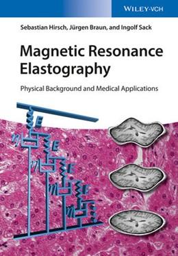 Abbildung von Hirsch / Braun | Magnetic Resonance Elastography | 1. Auflage | 2017 | beck-shop.de