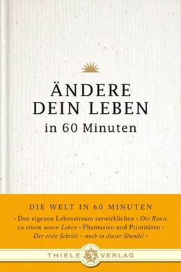 Abbildung von Byron | Ändere dein Leben in 60 Minuten | 1. Auflage | 2009 | beck-shop.de