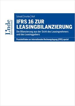 Abbildung von Schnabl / Urschler / Wolf   IFRS 16 zur Leasingbilanzierung   2017   Die Bilanzierung aus der Sicht...