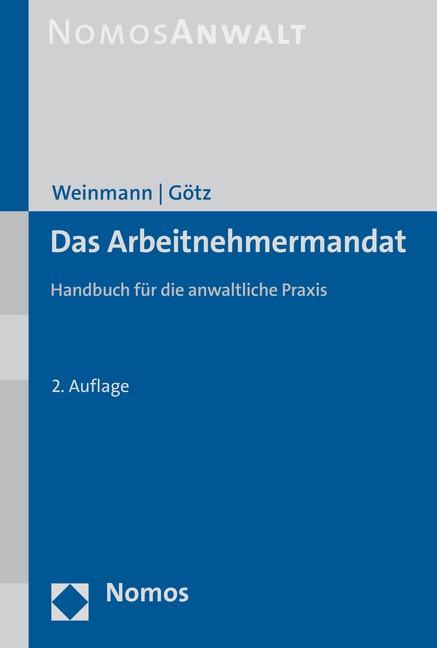 Das Arbeitnehmermandat   Weinmann / Götz   2. Auflage, 2017   Buch (Cover)
