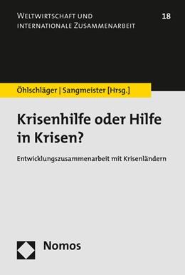 Abbildung von Öhlschläger / Sangmeister | Krisenhilfe oder Hilfe in Krisen? | 2016 | Entwicklungszusammenarbeit mit... | 18