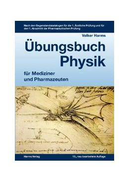 Abbildung von Harms | Übungsbuch Physik für Mediziner und Pharmazeuten | 10., neu bearbeitete Auflage. | 2016 | Nach den Gegenstandskatalogen ...