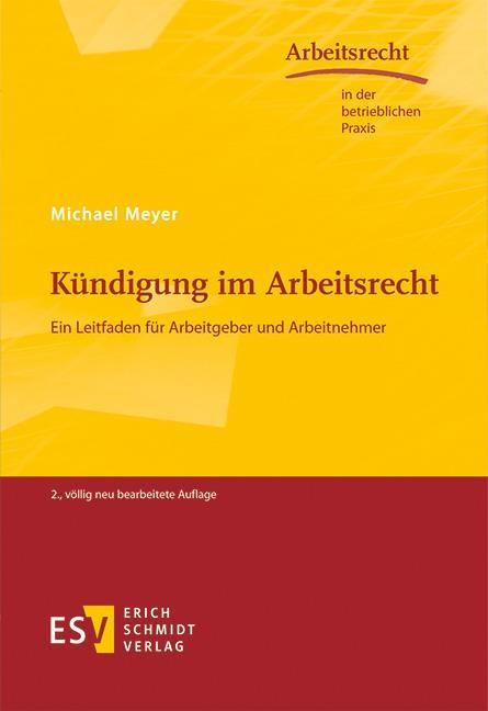 Abbildung von Meyer   Kündigung im Arbeitsrecht   2. völlig neu bearbeitete Auflage   2016