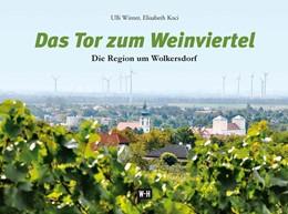 Abbildung von Winter / Koci | Das Tor zum Weinviertel | 2016 | Die Region um Wolkersdorf