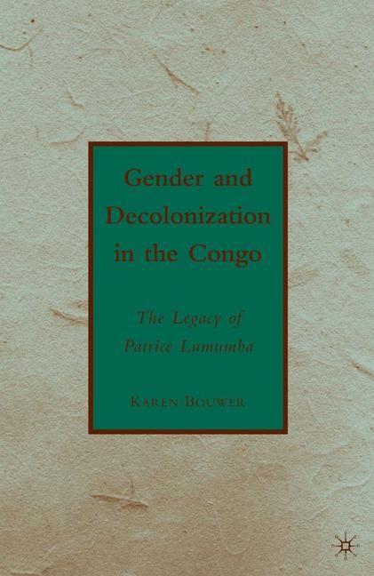 Abbildung von Bouwer | Gender and Decolonization in the Congo | 1st ed. 2010 | 2010