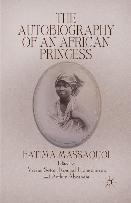 The Autobiography of an African Princess | Abraham / Seton / Tuchscherer | 1st ed. 2013, 2013 | Buch (Cover)