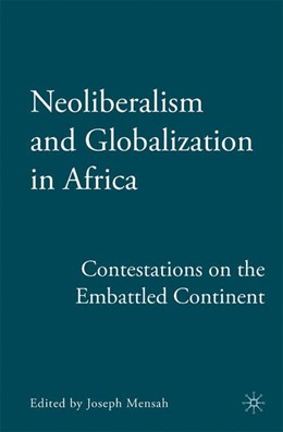 Abbildung von Mensah | Neoliberalism and Globalization in Africa | 1st ed. 2008 | 2009 | Contestations from the Embattl...