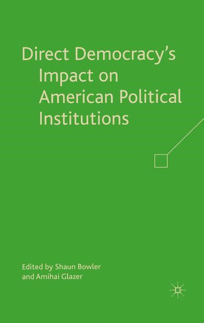 Direct Democracy's Impact on American Political Institutions | Bowler / Glazer | 1st ed. 2008, 2008 | Buch (Cover)